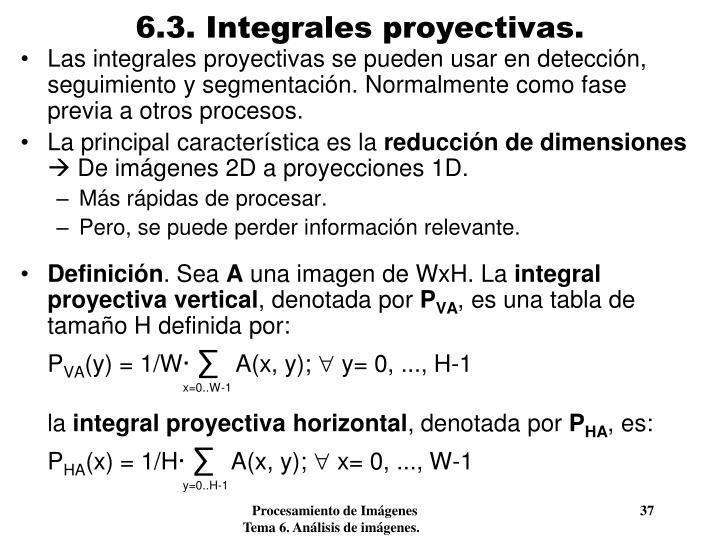 6.3. Integrales proyectivas.