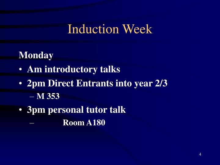 Induction Week