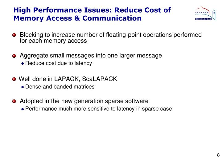 High Performance Issues: Reduce Cost of Memory Access & Communication