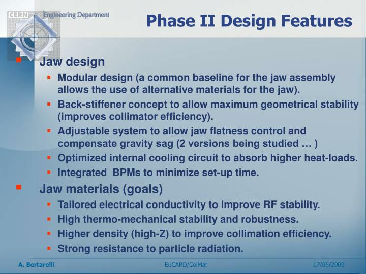 Phase II Design Features