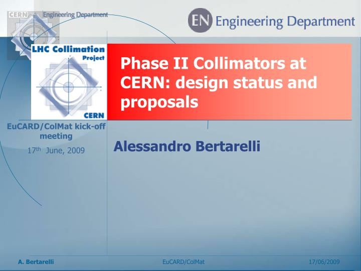 Phase II Collimators at CERN: design status and proposals