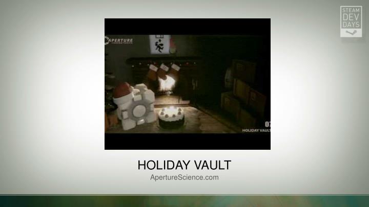 Holiday vault