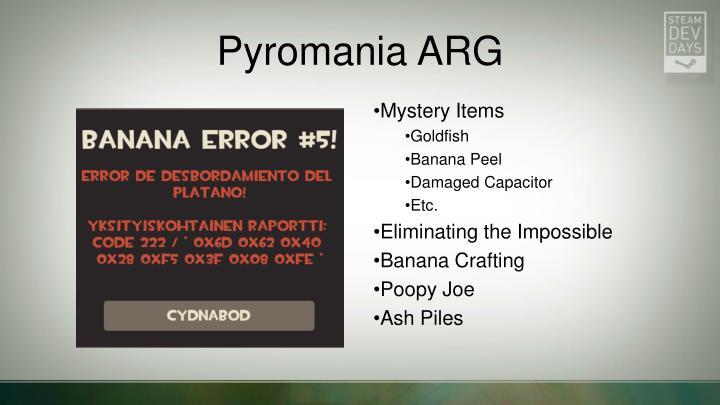Pyromania ARG