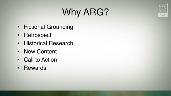Why ARG?