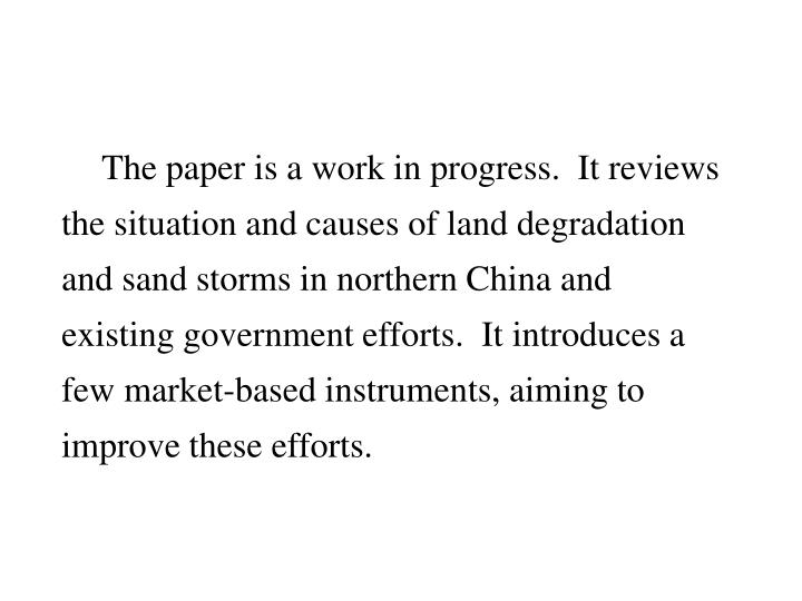 The paper is a work in progress.  It reviews the situation and causes of land degradation and sand s...