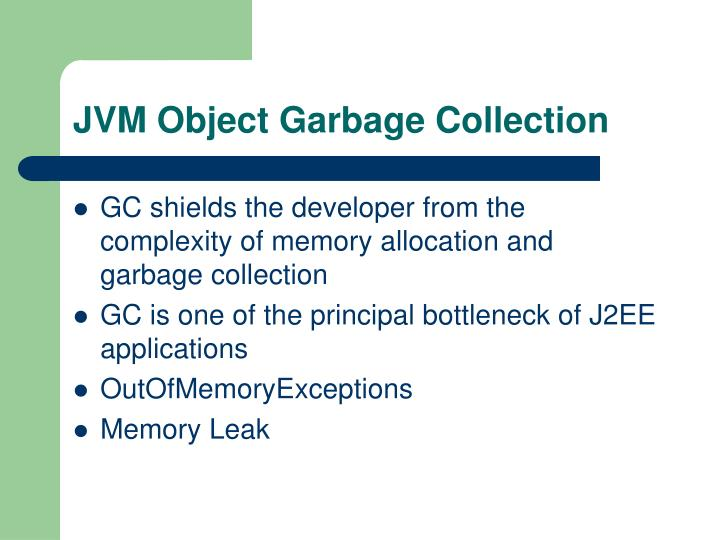 Jvm object garbage collection