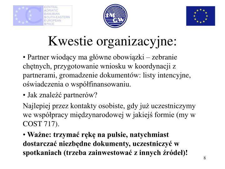 Kwestie organizacyjne:
