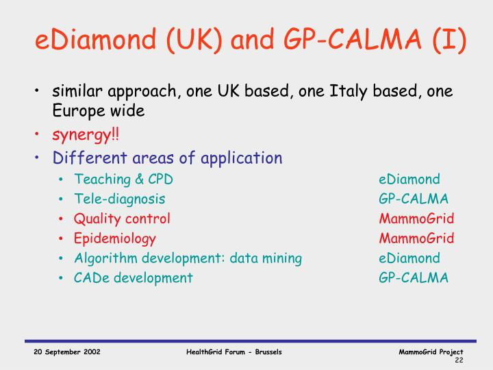 eDiamond (UK) and GP-CALMA (I)