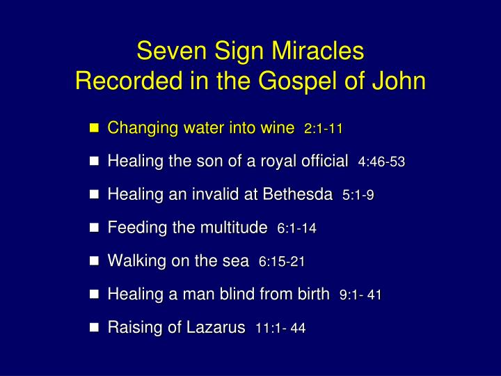 the seven miracles in the gospel Map key: 1 - the believed order of jesus' recorded miracles of nature   feeding the 5,000 is the only miracle of nature or healing recorded in all four  gospels:  and when he had taken the seven loaves and the fish into his hands,  he broke.