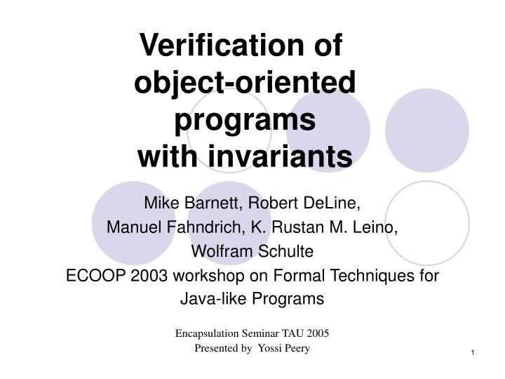 Verification of object oriented programs with invariants