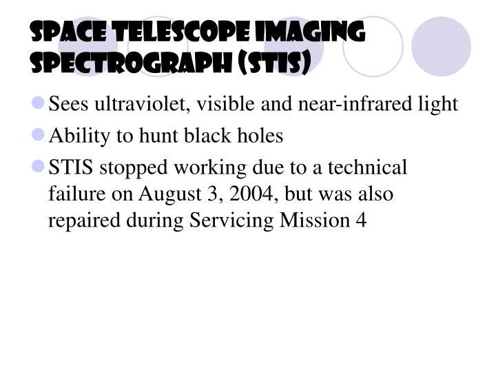 Space Telescope Imaging Spectrograph (STIS)