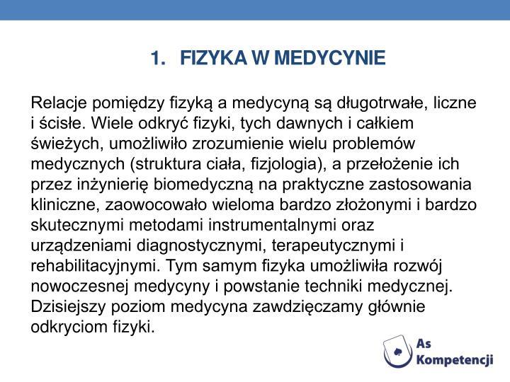1.   Fizyka w medycynie