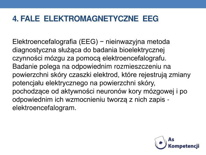 4. Fale  elektromagnetyczne  EEG