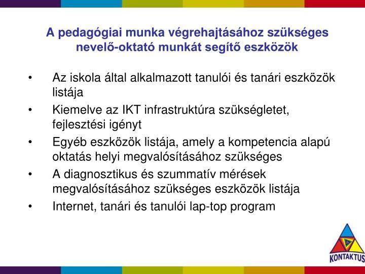 A pedagógiai munka végrehajtásához szükséges nevelő-oktató munkát segítő eszközök