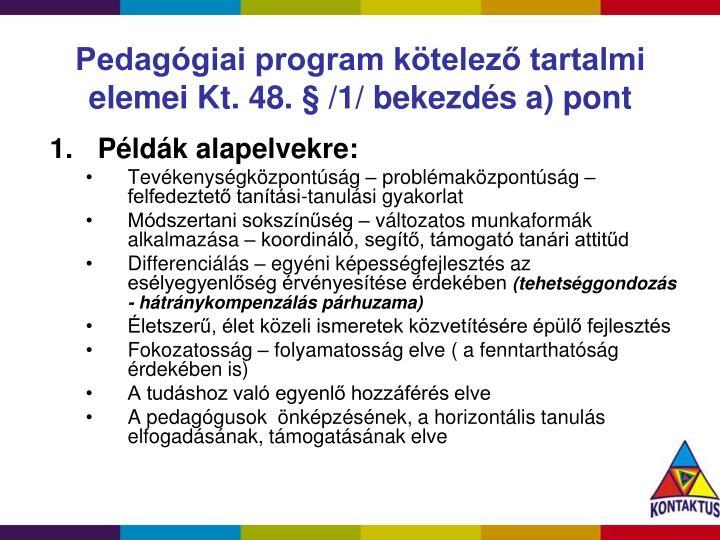 Pedagógiai program kötelező tartalmi elemei Kt. 48. § /1/ bekezdés a) pont