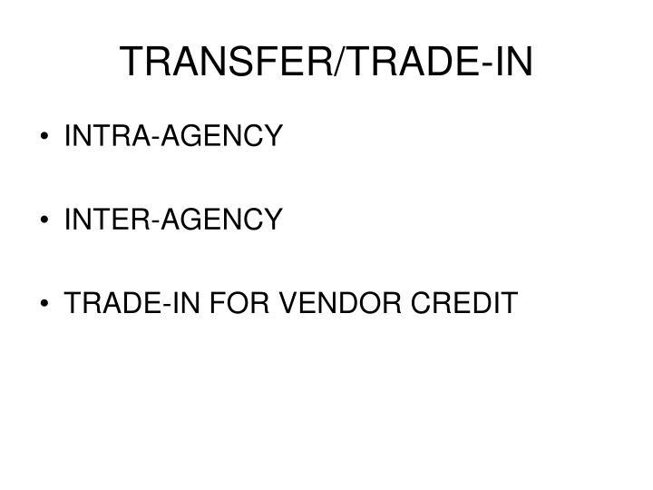 TRANSFER/TRADE-IN