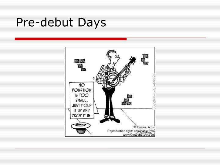 Pre-debut Days