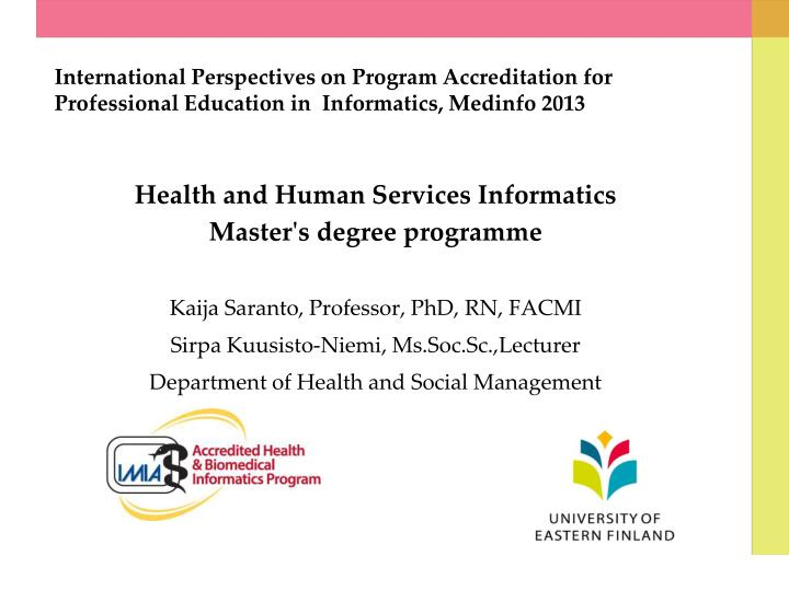 International Perspectives on Program Accreditation for Professional Education in  Informatics, Medi...