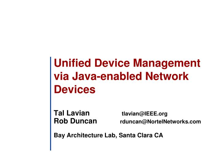 Unified device management via java enabled network devices