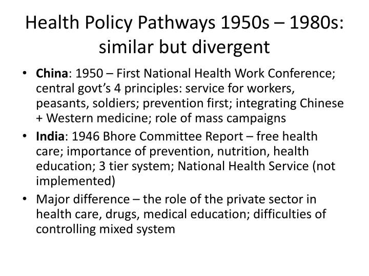 Health Policy Pathways 1950s – 1980s: similar but divergent