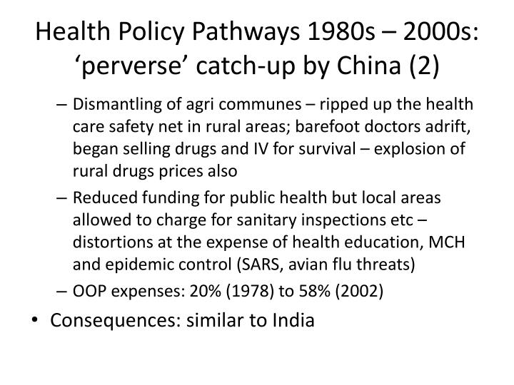 Health Policy Pathways 1980s – 2000s: 'perverse' catch-up by China (2)