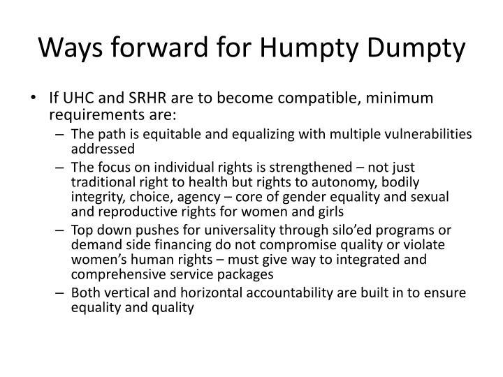 Ways forward for Humpty Dumpty