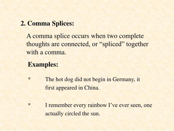 2. Comma Splices: