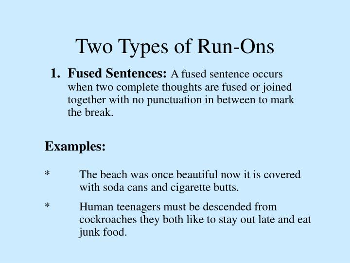 Two Types of Run-Ons