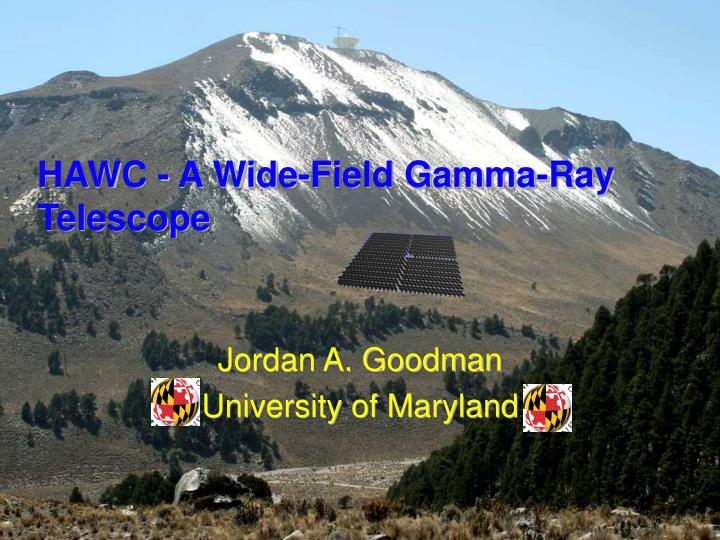 Hawc a wide field gamma ray telescope