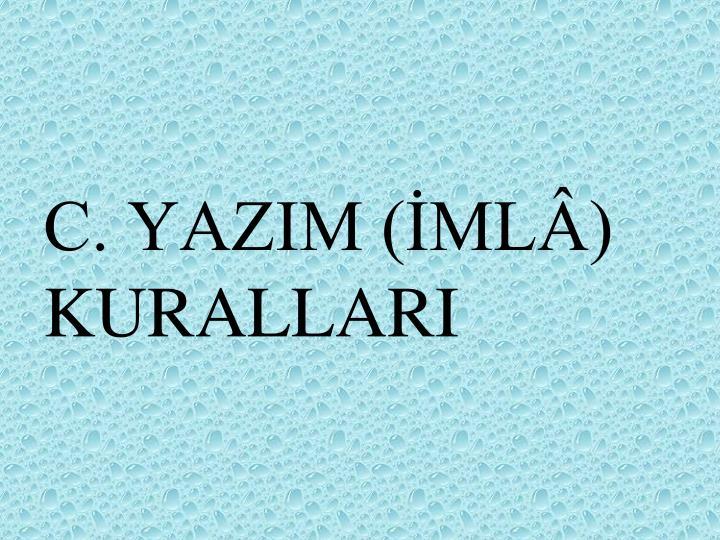 C. YAZIM (ML) KURALLARI