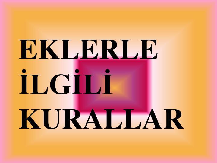 EKLERLE LGL KURALLAR