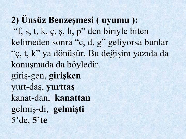 2) nsz Benzemesi ( uyumu ):
