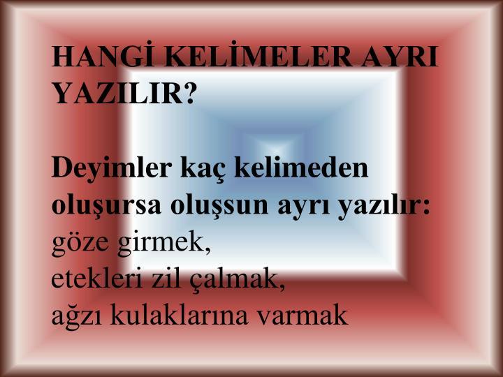 HANG KELMELER AYRI YAZILIR?