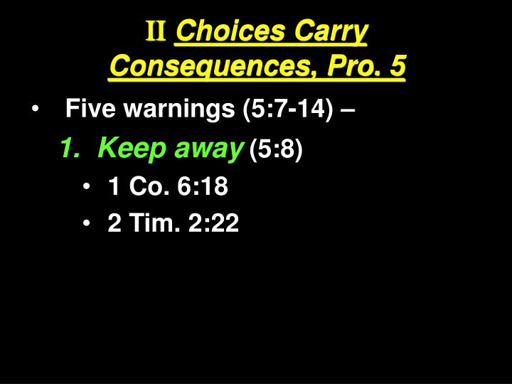 Ii choices carry consequences pro 5