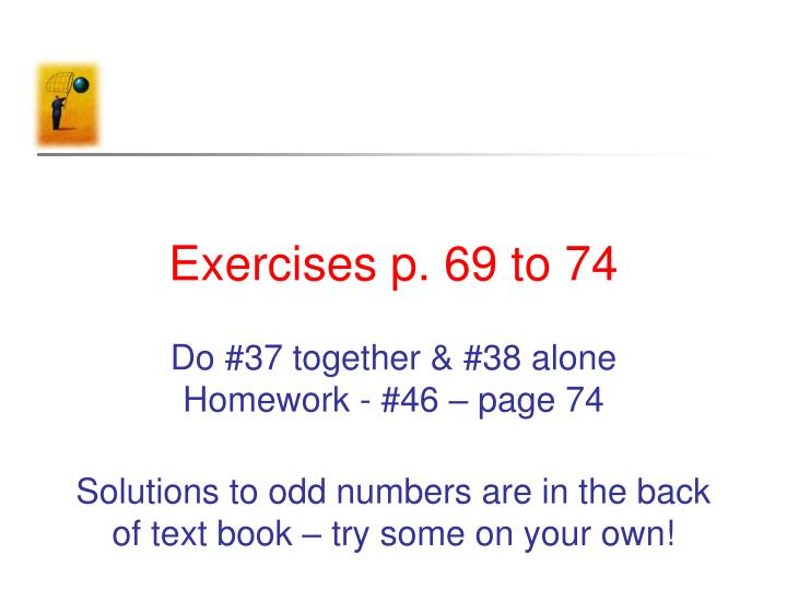 Exercises p. 69 to 74