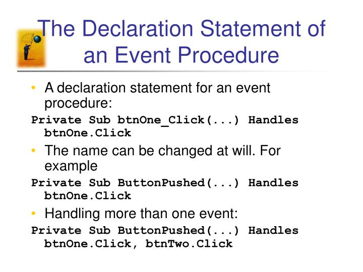 The Declaration Statement of an Event Procedure