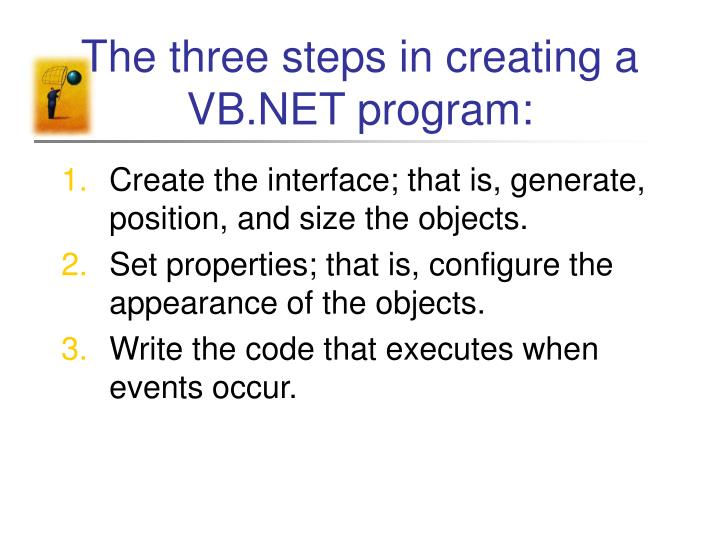 The three steps in creating a vb net program