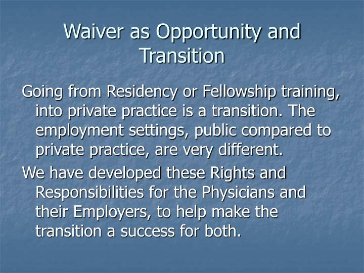 Waiver as Opportunity and Transition