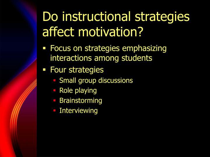 Do instructional strategies affect motivation?