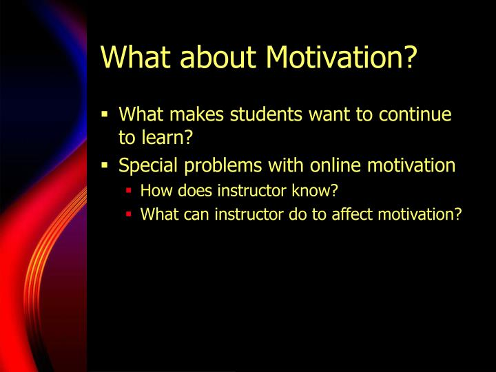 What about motivation
