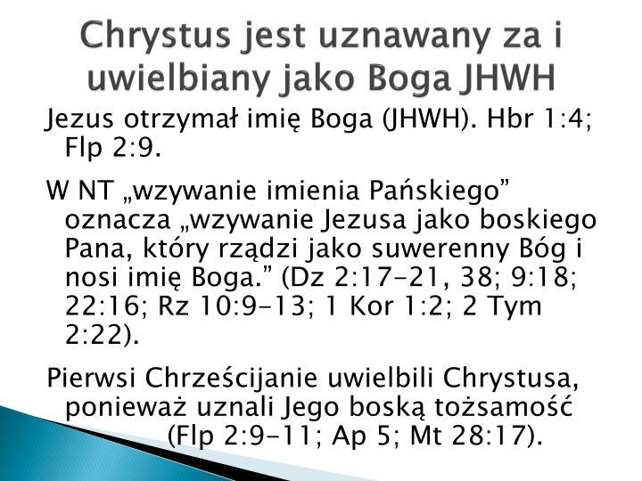 Chrystus jest uznawany za i uwielbiany jako Boga JHWH