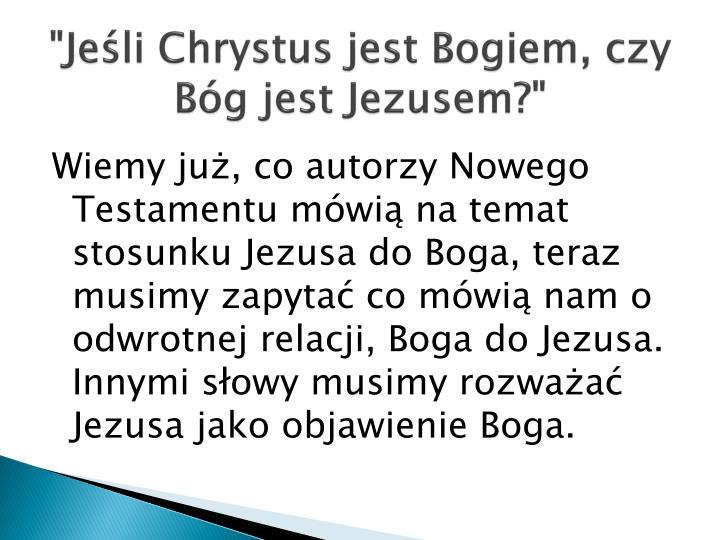"""""""Jeśli Chrystus jest Bogiem, czy Bóg jest Jezusem?"""""""