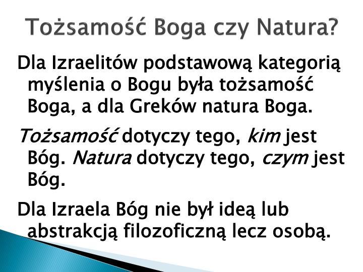 Tożsamość Boga czy Natura?