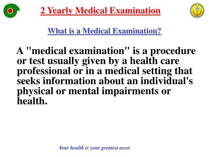 2 Yearly Medical Examination