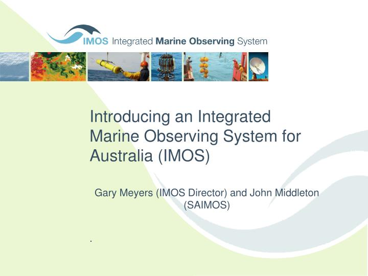 Introducing an integrated marine observing system for australia imos
