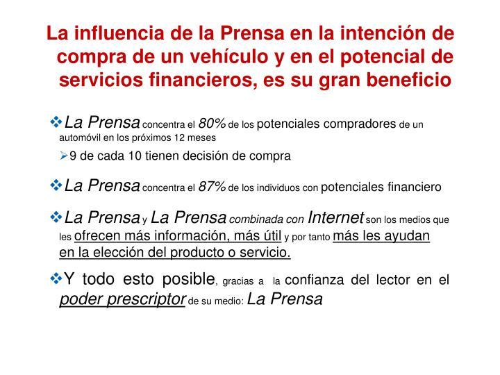 La influencia de la Prensa en la intención de compra de un vehículo y en el potencial de servicios financieros, es su gran beneficio