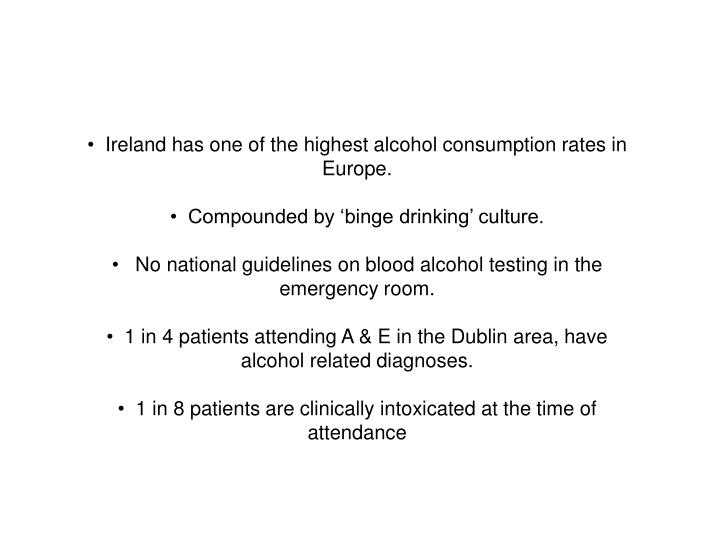 Ireland has one of the highest alcohol consumption rates in Europe.