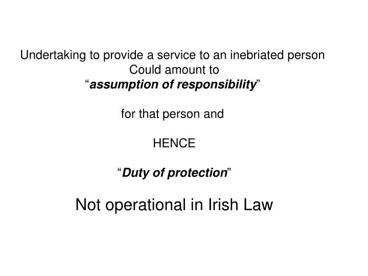 Undertaking to provide a service to an inebriated person