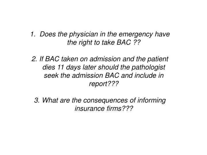 Does the physician in the emergency have the right to take BAC ??