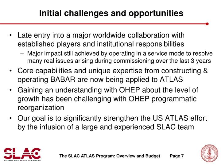 Initial challenges and opportunities